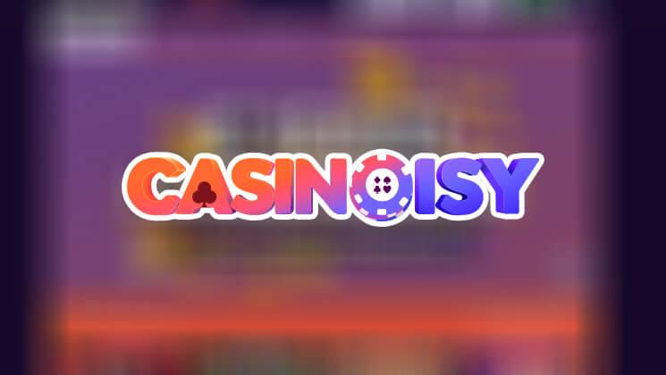 Casinoisy Casino welcome bonus